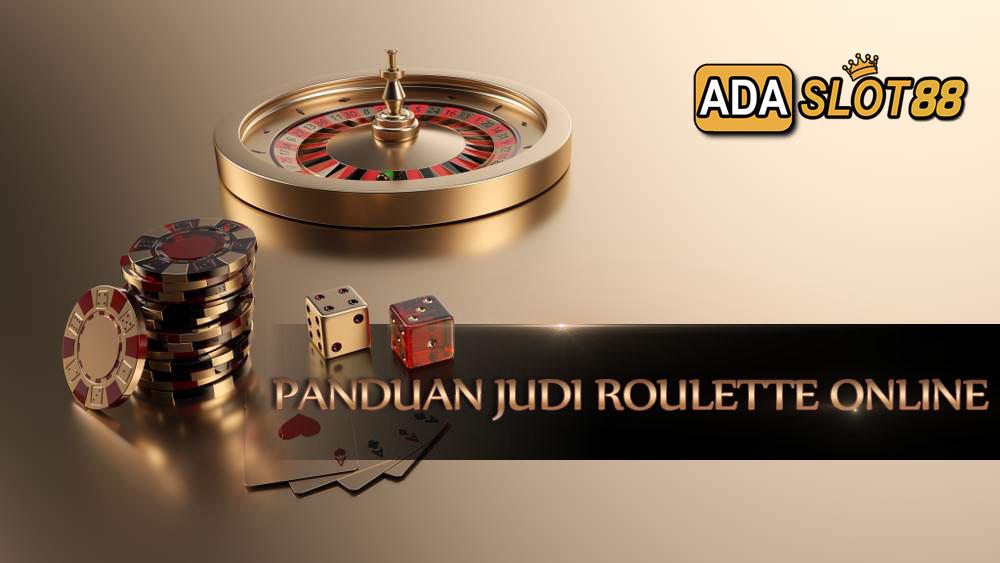 Panduan Judi Roulette Online